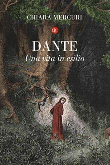 Dante. Una vita in esilio - Chiara Mercuri - copertina