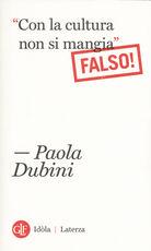 Libro «Con la cultura non si mangia» Falso! Paola Dubini