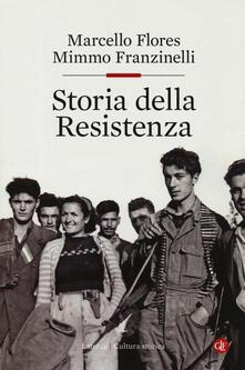 Storia della Resistenza - Marcello Flores,Mimmo Franzinelli - copertina