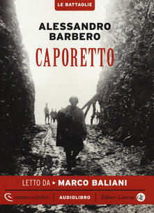 Caporetto letto da Marco Baliani. Audiolibro. CD Audio formato MP3. Ediz. integrale.pdf