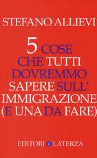 Libro 5 cose che tutti dovremmo sapere sull'immigrazione (e una da fare) Stefano Allievi