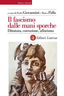 Il fascismo dalle mani sporche. Dittatura, corruzione, affarismo - copertina