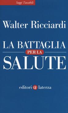 La battaglia per la salute - Walter Ricciardi - copertina