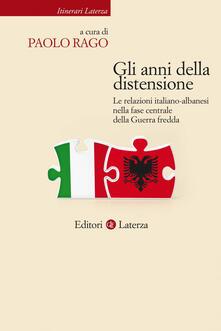 Gli anni della distensione. Le relazioni italiano-albanesi nella fase centrale della Guerra fredda.pdf