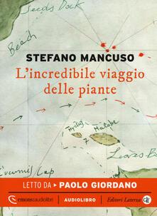 Associazionelabirinto.it L' incredibile viaggio delle piante letto da Paolo Giordano. Audiolibro. CD Audio formato MP3 Image