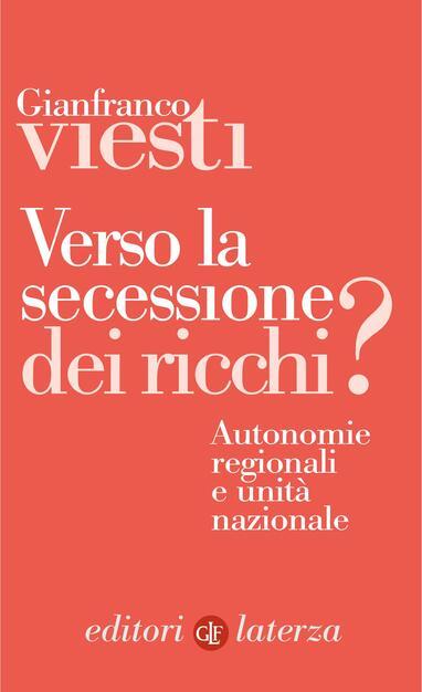 Verso la secessione dei ricchi? Autonomie regionali e unità nazionale - Viesti, Gianfranco - Ebook - EPUB con Light DRM | IBS