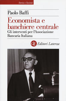Economista e banchiere centrale. Gli interventi per lAssociazione Bancaria Italiana.pdf