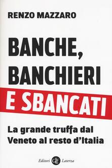 Antondemarirreguera.es Banche, banchieri e sbancati. La grande truffa dal Veneto al resto d'Italia Image