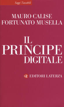 Il principe digitale - Mauro Calise,Fortunato Musella - copertina