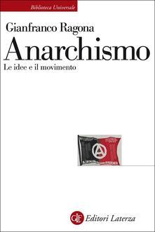 Letterarioprimopiano.it Anarchismo. Le idee e il movimento Image