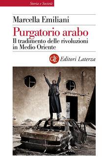 Purgatorio arabo. Il tradimento delle rivoluzioni in Medio Oriente.pdf
