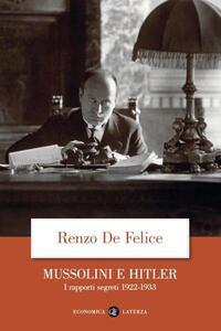 Libro Mussolini e Hitler. I rapporti segreti (1922-1933) Renzo De Felice