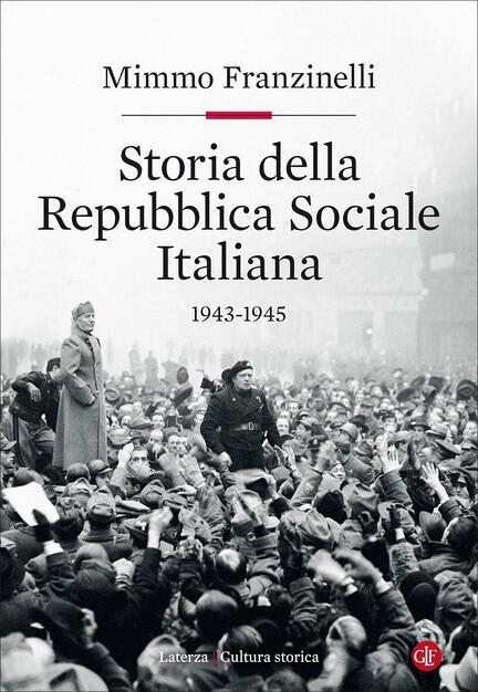 Storia della Repubblica Sociale Italiana 1943-1945 - Mimmo Franzinelli -  Libro - Laterza - Cultura storica | IBS