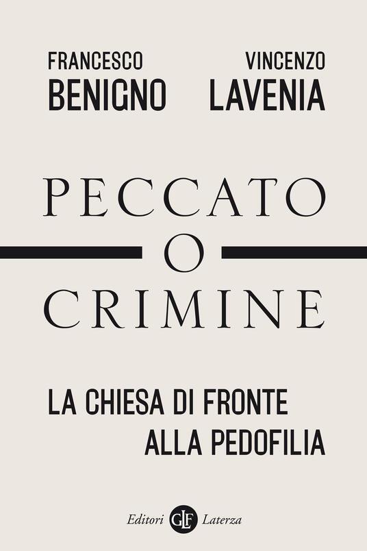 Peccato o crimine. La Chiesa di fronte alla pedofilia - Francesco Benigno,Vincenzo Lavenia - copertina
