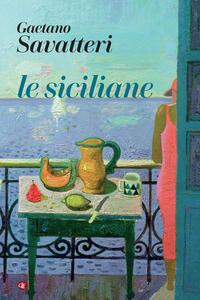 Libro Le siciliane Gaetano Savatteri