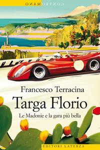 Libro Targa Florio. Le Madonie e la gara più bella Francesco Terracina