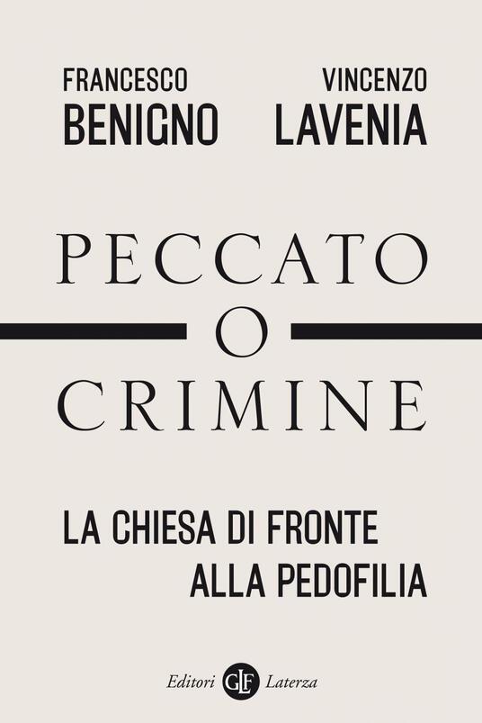 Peccato o crimine. La Chiesa di fronte alla pedofilia - Francesco Benigno,Vincenzo Lavenia - ebook