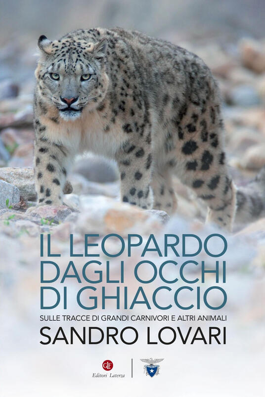 Il leopardo dagli occhi di ghiaccio. Sulle tracce di grandi carnivori e altri animali - Sandro Lovari - ebook