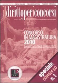Grandtoureventi.it Il diritto per i concorsi. Speciale concorso in magistratura (2010). Vol. 1 Image