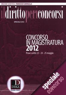 Promoartpalermo.it Il diritto per i concorsi. Speciale concorso in magistratura (2012) Image