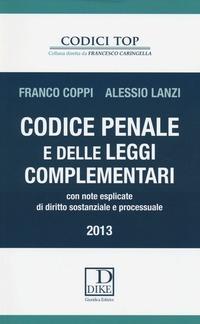 Codice penale e delle leggi complementari. Con note esplicate di diritto sostanziale e processuale - Coppi Franco Lanzi Alessio - wuz.it