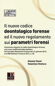 Il nuovo codice deontologico forense ed il nuovo regolamneto sui parametri forensi