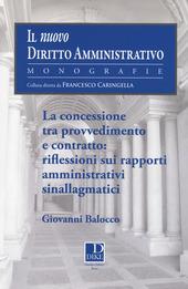 La concessione tra provvedimento e contratto. Riflessioni sui rapporti amministrativi sinallagmatici