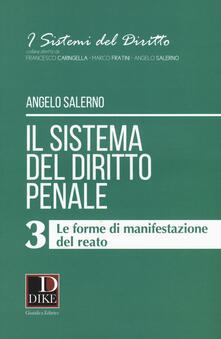 Capturtokyoedition.it Il sistema del diritto penale. Vol. 3: forme di manifestazione del reato, Le. Image
