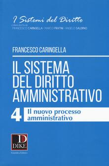 Rallydeicolliscaligeri.it Il sistema del diritto amministrativo. Vol. 4: nuovo processo amministrativo, Il. Image