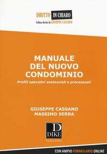 Manuale del nuovo condominio. Profili operativi sostanziali e processuali. Con Contenuto digitale per download e accesso on line