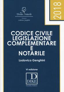 Codice civile, legislazione complementare e notarile - Lodovico Genghini - copertina
