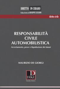 Responsabilità civile automobilistica. Accertamento, prove e liquidazione dei danni