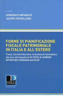 Librisulladiversita.it Forme di pianificazione fiscale patrimoniale in Italia e all'estero. Trusts, società fiduciarie, investimenti immobiliari, alla luce dell'impatto di «Us fatca & common reporting standard» dell'OCSE Image