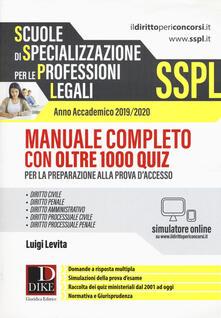 SSPL. Scuole di specializzazione per le professioni legali. Anno accademico 2019/2020. Manuale completo con oltre 1000 quiz. Con software di simulazione.pdf