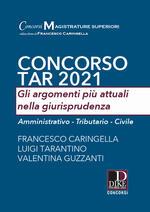 Concorso TAR 2021. Gli argomenti più attuali nella giurisprudenza. Amministrativo-Tributario-Civile
