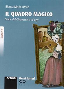 Camfeed.it Il quadro magico. Livello B1. Bravi lettori. Con CD-ROM Image