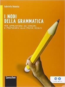 Grandtoureventi.it I nodi della grammatica. Per la Scuola media. Con e-book. Con espansione online Image