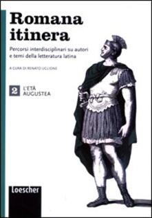 Osteriacasadimare.it Romana itinera. Per le Scuole superiori. Con e-book. Con espansione online. Vol. 2: L'età augustea. Image