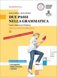 Due passi nella grammatica. Usare e descrivere l'italiano. Per le Scuole superiori. Con e-book. Con espansione online - Balboni Paolo E. Voltolina Maria - wuz.it