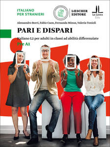 Pari e dispari. Italiano L2 per adulti in classi ad abilità differenziate. Livello Pre A1