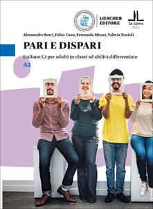 Voluntariadobaleares2014.es Pari e dispari. Italiano L2 per adulti in classi ad abilità differenziate. Livello A2 Image