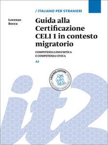 Listadelpopolo.it Guida alla Certificazione CELI 1 in contesto migratorio. Competenza linguistica e competenza civica. Livello A2 Image