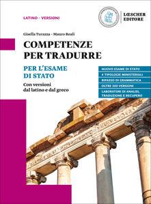 Competenze per tradurre. Per lesame di Stato. Con versioni dal latino e dal greco. Per il triennio delle Scuole superiori.pdf