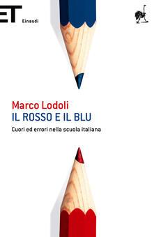 Il rosso e il blu. Cuori ed errori nella scuola italiana - Marco Lodoli - ebook