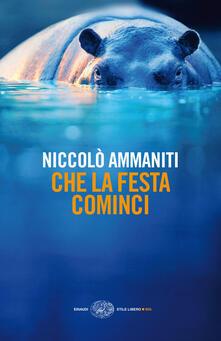 Che la festa cominci - Niccolò Ammaniti - ebook