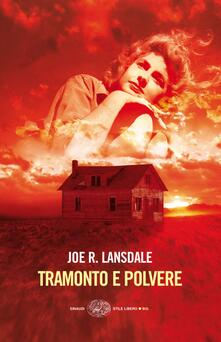Tramonto e polvere - Joe R. Lansdale,Luca Conti - ebook