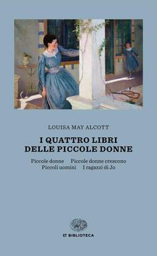 I quattro libri delle piccole donne: Piccole donne-Piccole donne crescono-Piccoli uomini-I ragazzi di Jo - Louisa May Alcott,Luca Lamberti - ebook
