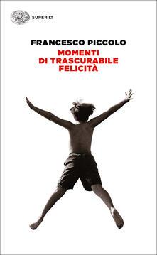 Momenti di trascurabile felicità - Francesco Piccolo - ebook