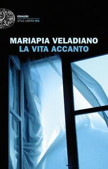 La vita accanto - Mariapia Veladiano - ebook