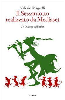 Il Sessantotto realizzato da Mediaset. Un dialogo agli inferi - Valerio Magrelli - ebook